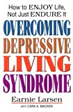 Overcoming Depressive Living Syndrome: How to Enjoy Life, Not Just Endure It