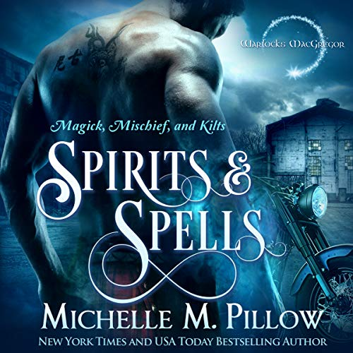 Spirits and Spells     Warlocks MacGregor, Book 5              By:                                                                                                                                 Michelle M. Pillow                               Narrated by:                                                                                                                                 Michael Ferraiuolo                      Length: 4 hrs and 55 mins     30 ratings     Overall 4.8