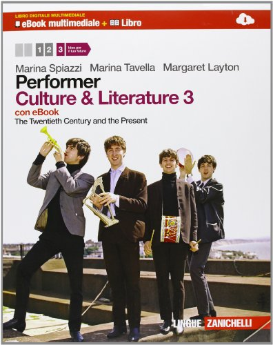 Performer. Culture and literature. Per le Scuole superiori. Con DVD-ROM. Con espansione online [Lingua inglese]: Vol. 3