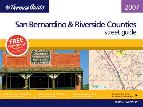 The Thomas Guide 2007 San Bernardino & Riverside, California (SAN BERNARDINO AND RIVERSIDE COUNTIES STREET GUIDE AND DIRECTORY)