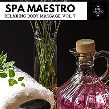 Spa Maestro - Relaxing Body Massage, Vol. 7