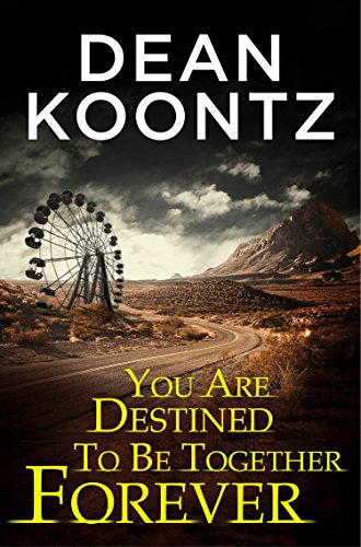 You Are Destined To Be Together Forever [an Odd Thomas short story] (Kindle Single) (English Edition)