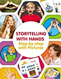 Storytelling with Hands. Step-by-step with Pictures (Popular Action Rhymes, Songs & Fingerplays)
