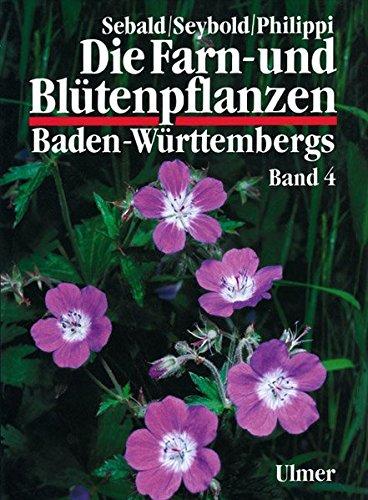 Die Farn- und Blütenpflanzen Baden-Württembergs, 8 Bde., Bd.4, Spezieller Teil (Spermatophyta, Unterklasse Rosidae)