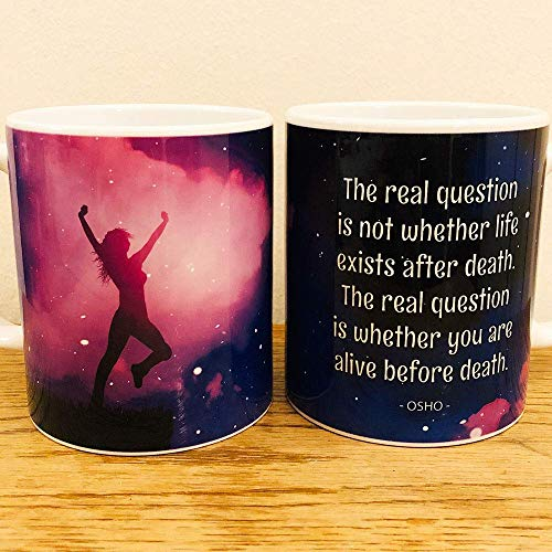 Kaffee Tasse Osho Weisheit The real question is not. Esoterisch Spruch Zitat Buddhismus