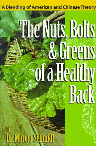Compare Textbook Prices for The Nuts, Bolts and Greens of a Healthy Back illustrated edition Edition ISBN 9781880439067 by Schmidt, Dr. Marcia
