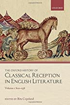 The Oxford History of Classical Reception in English Literature: 800-1558