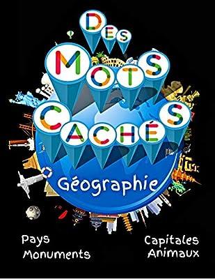 Des Mots Cachés: Jeu de mots éducatif | Plus de 40 Grilles des mots mêlés en Géographie (French Edition)