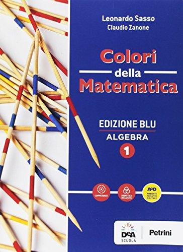 Colori della matematica. Algebra-Quaderno algebra. Ediz. blu. Per i Licei scientifici. Con e-book. Con espansione online (Vol. 1)