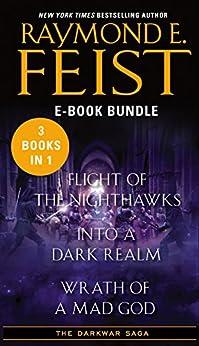 The Darkwar Saga: Flight of the Nighthawks, Into a Dark Realm, and Wrath of a Mad God by [Raymond E. Feist]