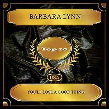 You'll Lose A Good Thing (Billboard Hot 100 - No. 08)