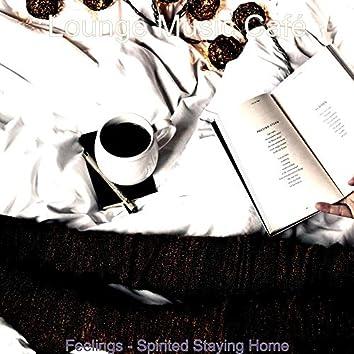 Feelings - Spirited Staying Home