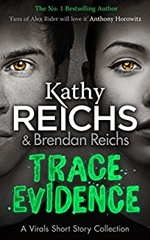 Trace Evidence: A Virals Short Story Collection by [Kathy Reichs]