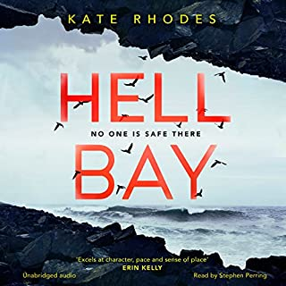 Hell Bay                   By:                                                                                                                                 Kate Rhodes                               Narrated by:                                                                                                                                 Stephen Perring                      Length: 8 hrs and 52 mins     150 ratings     Overall 4.4