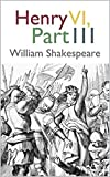 Henry VI, Part 3 Henry VI, Part 3 (English Edition)