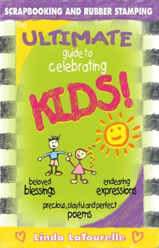 Ultimate Guide To Celebrating Kids 1