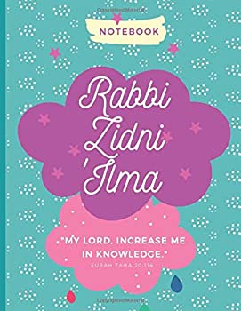 Rabbi Zidni  Ilma My Lord Increase Me in Knowledge  Islamic Notebook for Kids & Muslim Students - Wide Ruled Lines  Girls Edition