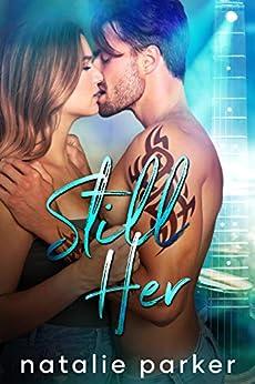 Still Her (Turn it Up Book 2) by [Natalie Parker]