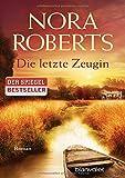 Die letzte Zeugin: Roman - Nora Roberts