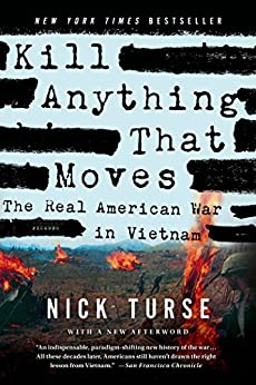 Kill Anything That Moves: The Real American War in Vietnam (American Empire Project) by [Nick Turse]