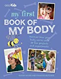 My First Book of My Body: Discover how your body works with 35 fun projects and experiments