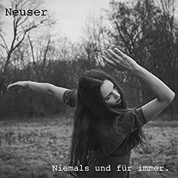 Niemals und für immer
