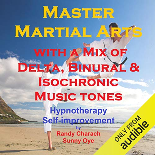 Master Martial Arts with a Mix of Delta Binaural Isochronic Tones cover art