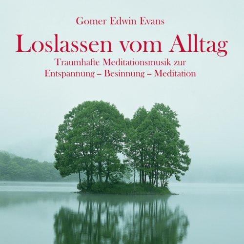 Loslassen vom Alltag: Wundervolle Meditationsmusik