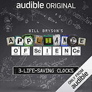 Ep. 3: Life-Saving Clocks (Bill Bryson's Appliance of Science) audiobook cover art