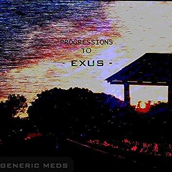 Progressions to Exus