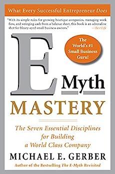 E-Myth Mastery: The Seven Essential Disciplines for Building a World Class Company by [Michael E. Gerber]