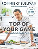 Top of Your Game: Eating for Mind and Body (English Edition)