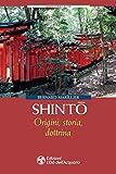 Shinto. Origini, storia, dottrina...
