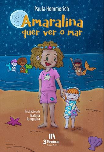 Amaralina quer ver o mar (Portuguese Edition)