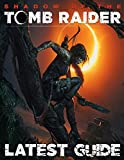 Shadows of the Tomb Raider LATEST GUIDE: Everything You Need To Know: Best Tips, Tricks, Walkthroughs and Strategies