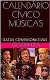 CALENDÁRIO CÍVICO MÚSICAS: DATAS COMEMORATIVAS (CALENDÁRIO CÍVICO - MÚSICAS Livro 35) (Portuguese Edition)