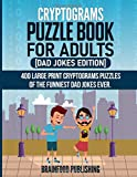 Cryptograms Puzzle Book for Adults: [Dad Jokes Edition] 400 Large Print Cryptograms Puzzles of the Funniest Dad Jokes Ever.