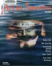 Art In America June 2000 Charlotte Moorman, Michelle Stuart, Frank Stella, Shimon Attie, Bruce Conner, Judy Chicago