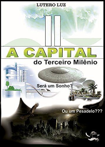 A CAPITAL DO TERCEIRO MILÊNIO