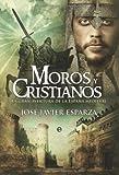 Moros y cristianos: la gran aventura de la España medieval (Historia Divulgativa nº 2)