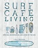 Surf Café Living: Eat, Live, Inspire