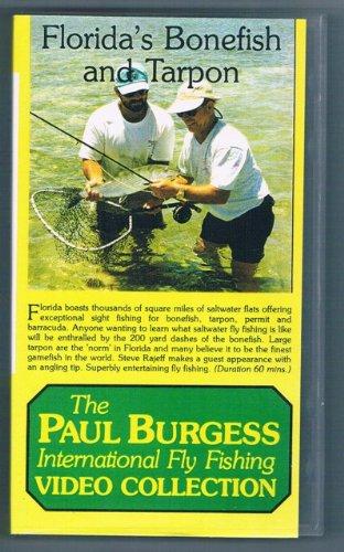 THE PAUL BURGESS INTERNATIONAL FLY FISHING VIDEO COLLECTION: FLORIDA'S BONEFISH AND TARPON.