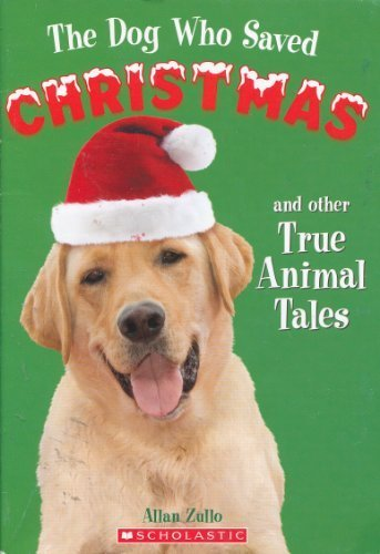 The Dog Who Saved Christmas and Other True Animal Tales Arkansas