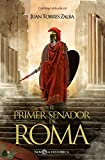 El primer senador de Roma: Carthago delenda est (Novela histórica)