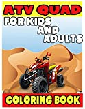 ATV QUAD FOR KIDS AND ADULTS COLORING BOOK: ATV QUAD COLORING BOOK FOR KIDS AND ADULTS: Coloring Book ForKIDS AND ADULTS - ATV QUAD Over42 coloring ... for kids AND ADULTS (Extreme Sports Coloring)