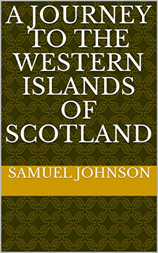 A Journey to the Western Islands of Scotland (English Edition)