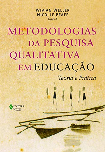 Metodologias da pesquisa qualitativa em educação: Teoria e prática