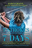 7 Strokes in 7 Days: Quick and Easy Break-through Mental Training That Will Revolutionize Your Golf Game and Life