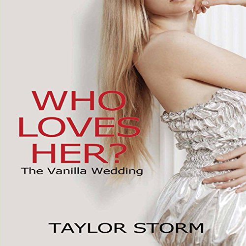 Who Loves Her?: The Vanilla Wedding  By  cover art
