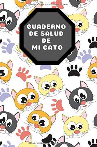 Cuaderno de salud de mi Gato: Libro de Salud de Gatos | Cuaderno de Vacunación de Gatos | Mi cuaderno de Salud de Gatos | 107 páginas 6 x 9 pulgadas (15.24 x 22.86 cm)